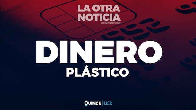 La Otra Noticia: Dinero plástico