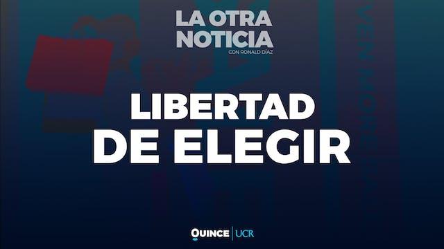 La Otra Noticia: Libertad de elegir