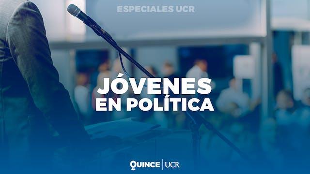 Especiales UCR - Jóvenes en política