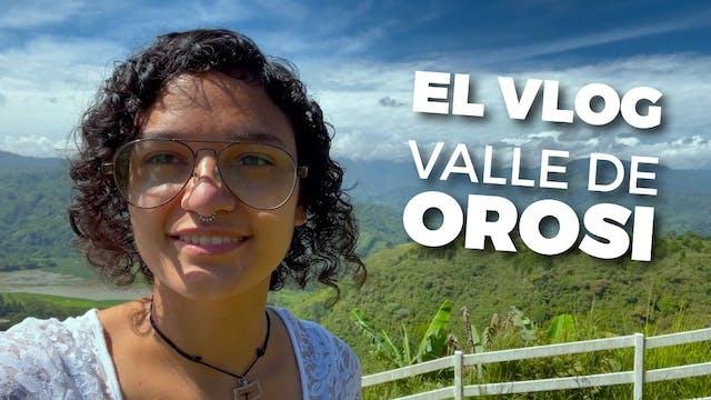 El Vlog: Valle de Orosi