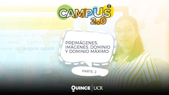 Campus 2.0: preimágenes, imágenes y dominio máximo parte II