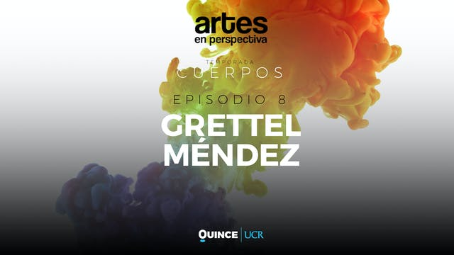Artes en perspectiva: Grettel Méndez
