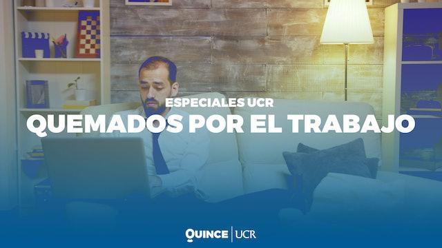 Especiales UCR: Quemados por el trabajo