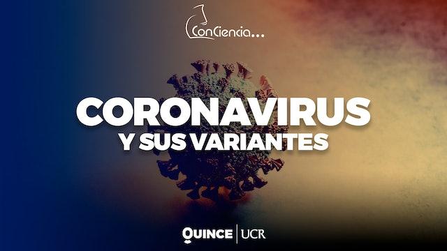 ConCiencia: Coronavirus y sus variantes