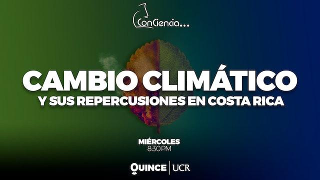 ConCiencia: Cambio Climático y sus repercusiones en CR