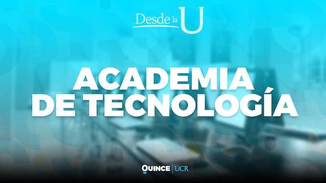 Desde la U: Academia de Tecnología