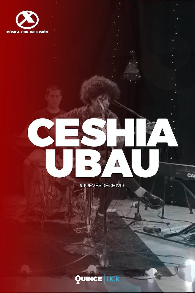 MxI: Ceshia Ubau