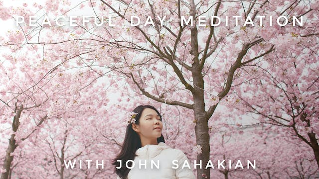 Peaceful Day Meditation: John Sahakian