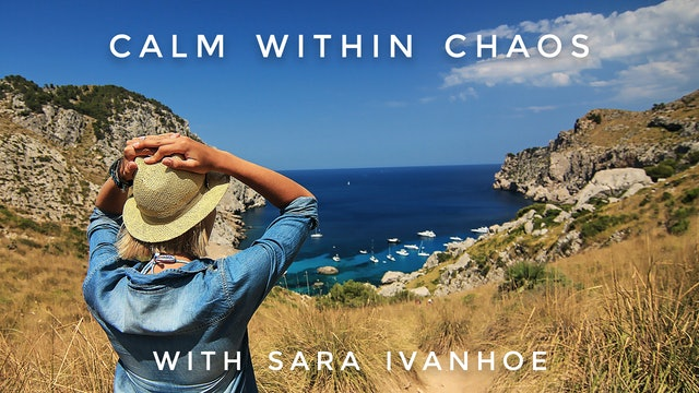 Calm Within Chaos: Sara Ivanhoe