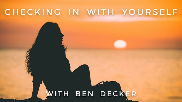 Checking In With Yourself: Ben Decker