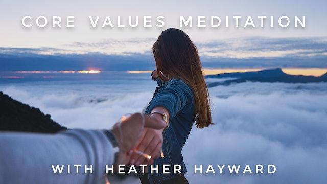 Core Values Meditation: Heather Hayward