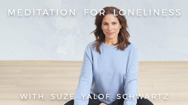 Meditaion for Loneliness: Suze Yalof Schwartz