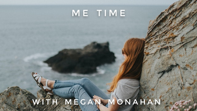 Me Time: Megan Monahan