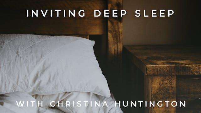 Inviting Deep Sleep: Christina Huntin...