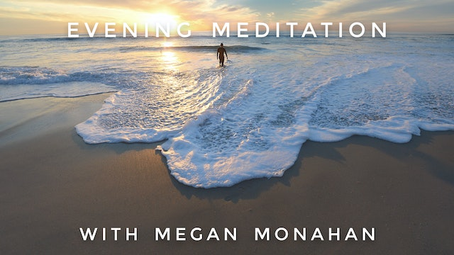 Evening Meditation: Megan Monahan