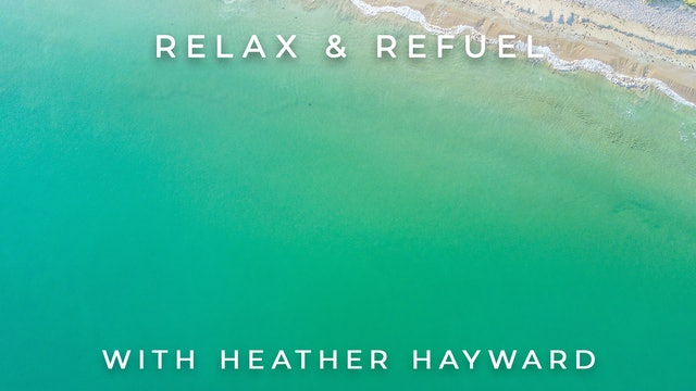 Relax & Refuel: Heather Hayward
