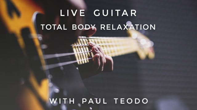 Total Body Relaxation Live Guitar: Pa...