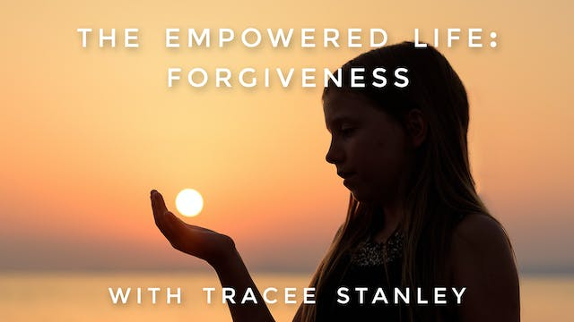 The Empowered Life: Forgiveness: Trac...