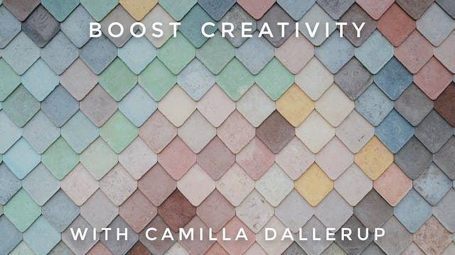Boost Creativity Time: Camilla Sacre-...