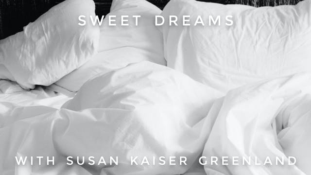 Sweet Dreams:  Susan Kaiser Greenland