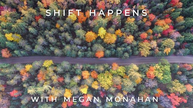 Shift Happens: Megan Monahan