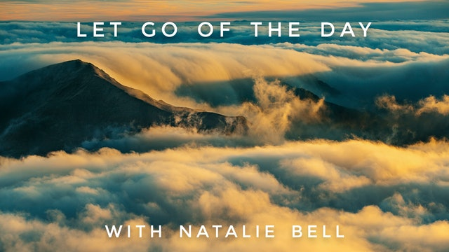 Let Go Of The Day: Natalie Bell
