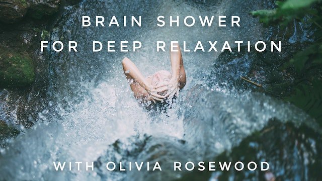 Brain Shower For Deep Relaxation: Olivia Rosewood