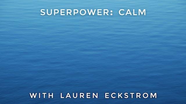 Superpower: Calm: Lauren Eckstrom