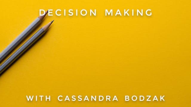 Decision Making: Cassandra Bodzak