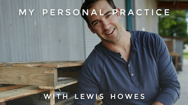 My Personal Practice: Lewis Howes