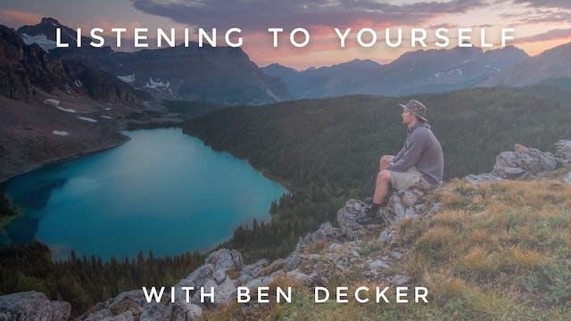 Listening to Yourself: Ben Decker