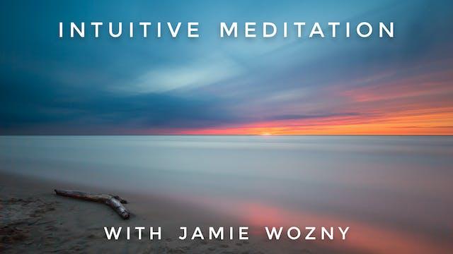 Intuitive Meditation: Jamie Wozny