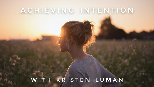 Achieving Intention: Kristen Luman