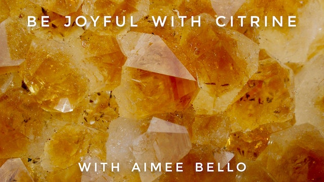 Be Joyful with Citrine: Aimee Bello