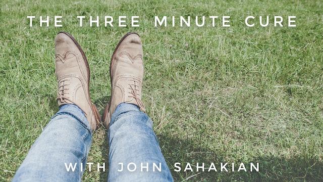 3 Minute Cure: John Sahakian