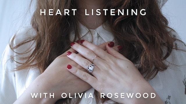 Heart Listening: Olivia Rosewood