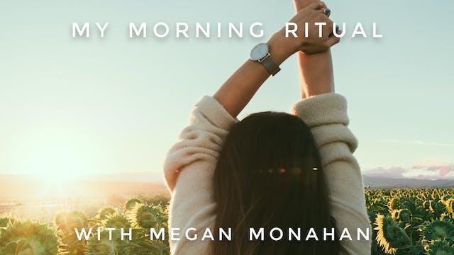 My Morning Ritual: Megan Monahan