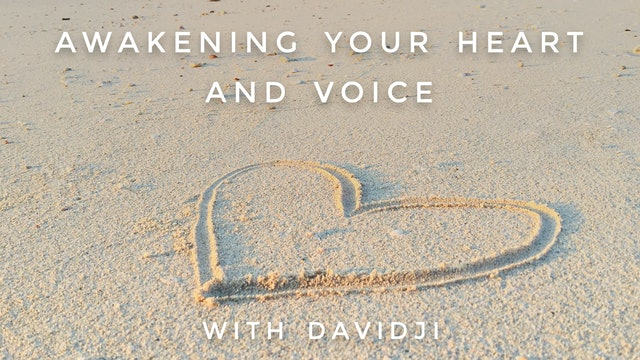 Awakening Your Heart and Voice: davidji