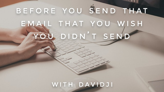 Before You Send That Email That You Wish You Didn't Send: davidji