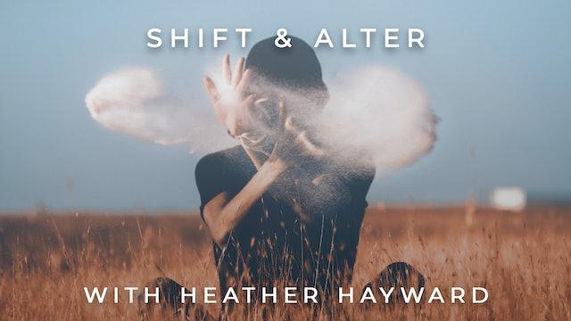 Shift & Alter: Heather Hayward