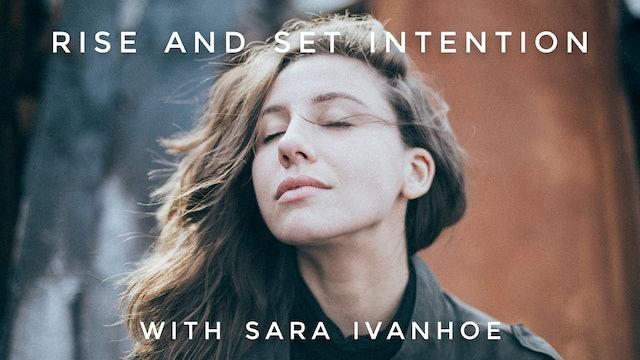 Rise And Set Intention: Sara Ivanhoe