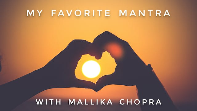 My Favorite Mantra: Mallika Chopra