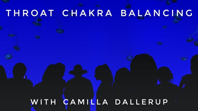 Throat Chakra Balancing: Camilla Sacr...