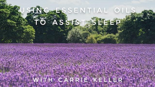 Using Essential Oils To Assist Sleep: Carrie Keller