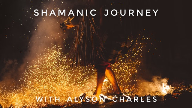 Shamanic Journey: Alyson Charles