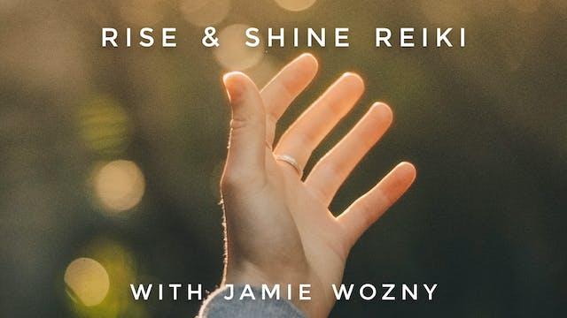 Rise & Shine Reiki: Jamie Wozny