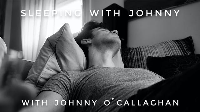 Sleeping With Johnny: Johnny O'Callaghan