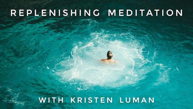 Replenishing Meditation: Kristen Luman