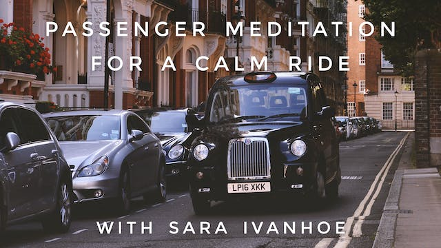 Passenger Meditation For A Calm Ride:...