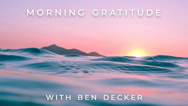 Morning Gratitude: Ben Decker